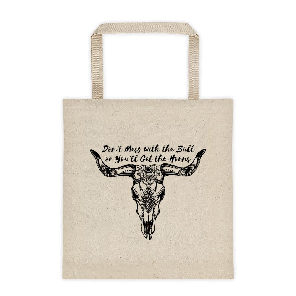 Don't Mess With The Bull Tote Bag