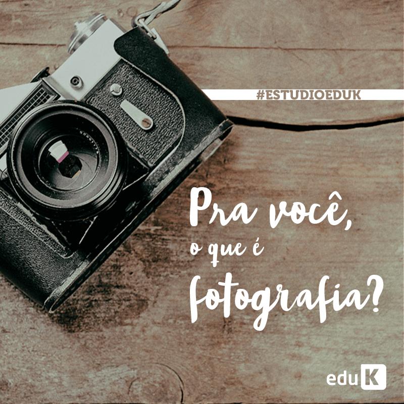 Para nós, a fotografia vai muito mais que uma foto! E para você?