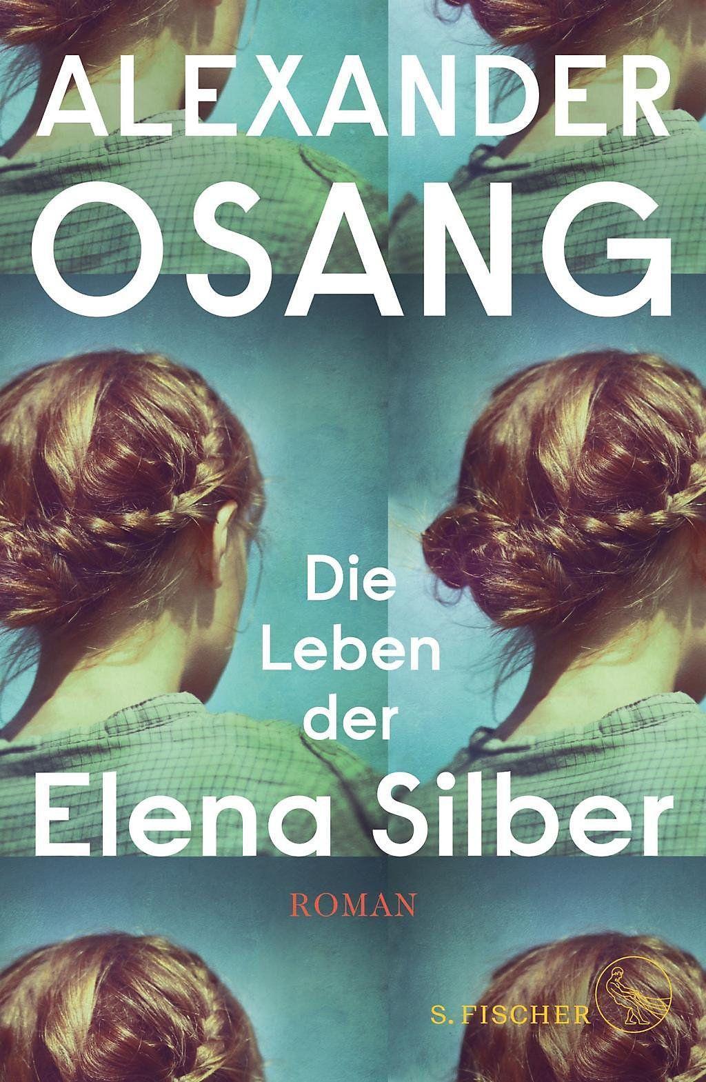 Die Leben der Elena Silber. Alexander Osang,. Gebunden