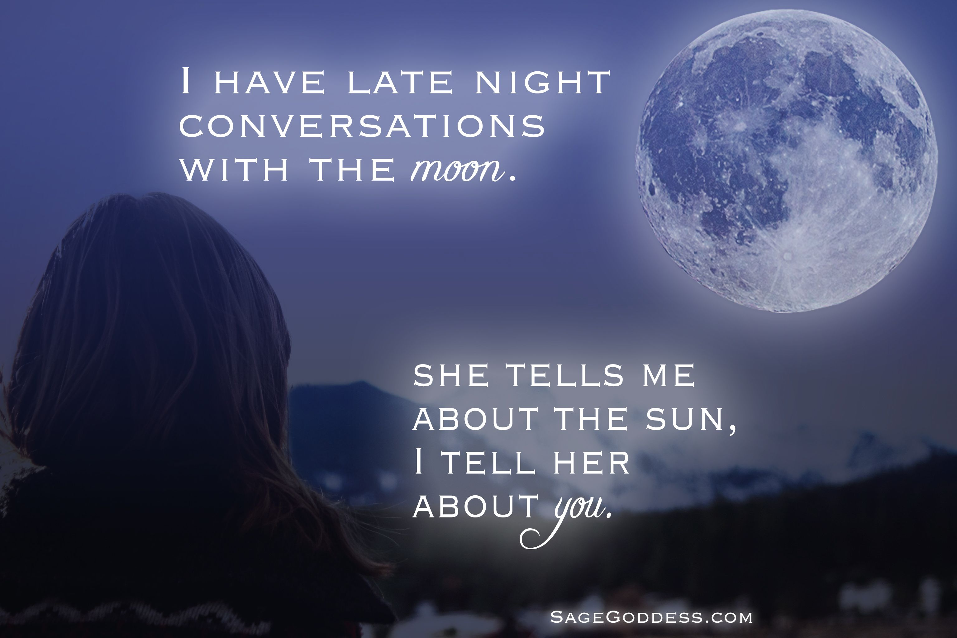 I Have Late Night Conversations With The Moon She Tells Me About