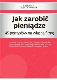 Jak zarobić pieniądze - 45 pomysłów na własną firmę - PDF (wersja elektroniczna)