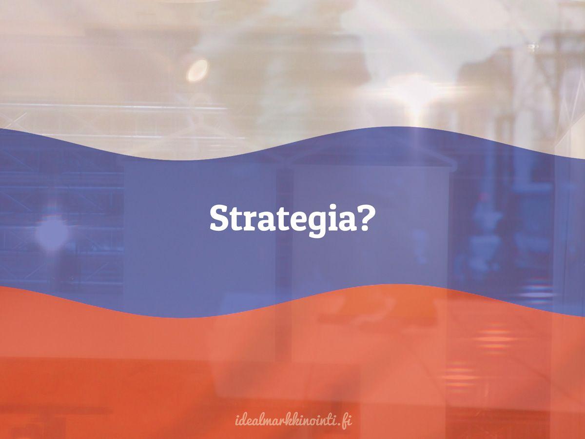 Onko Venäjä-strategia kunnossa? Lataa tästä opas suunnittelun tueksi. #venäjämarkkinointi
