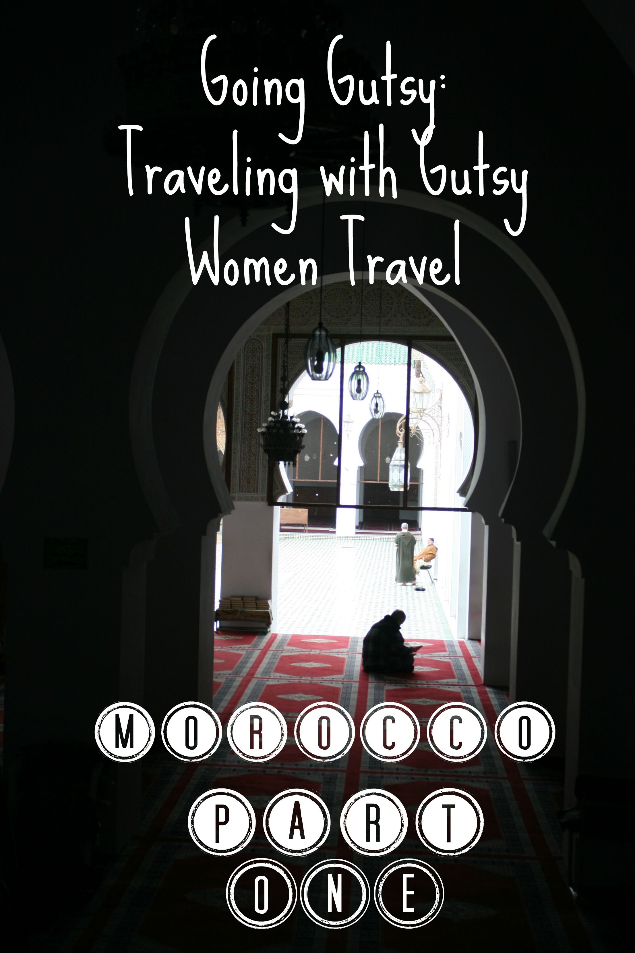Gutsy Women Morocco #travel #morocco #traveltips