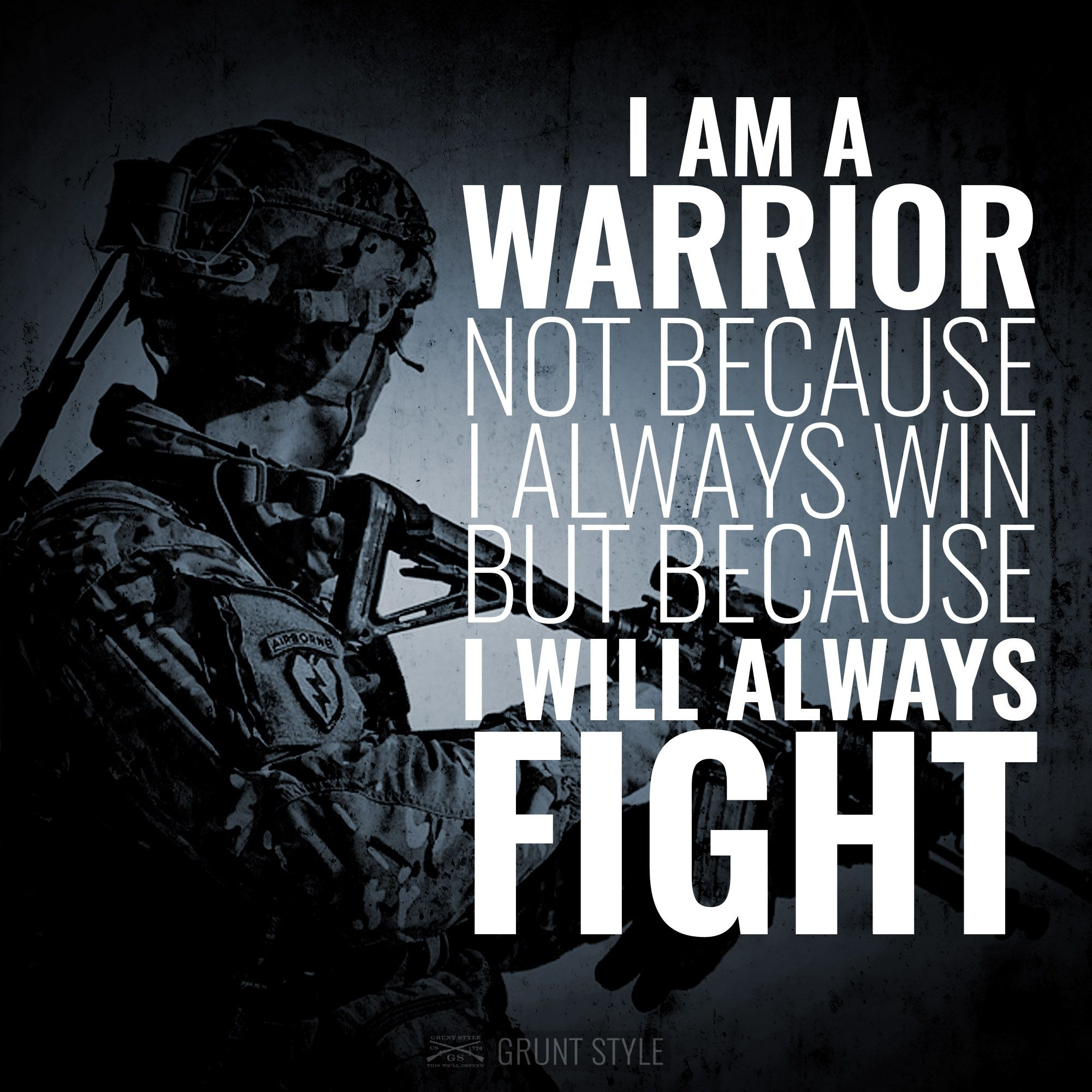 I am a warrior not because I always win but because I always ...