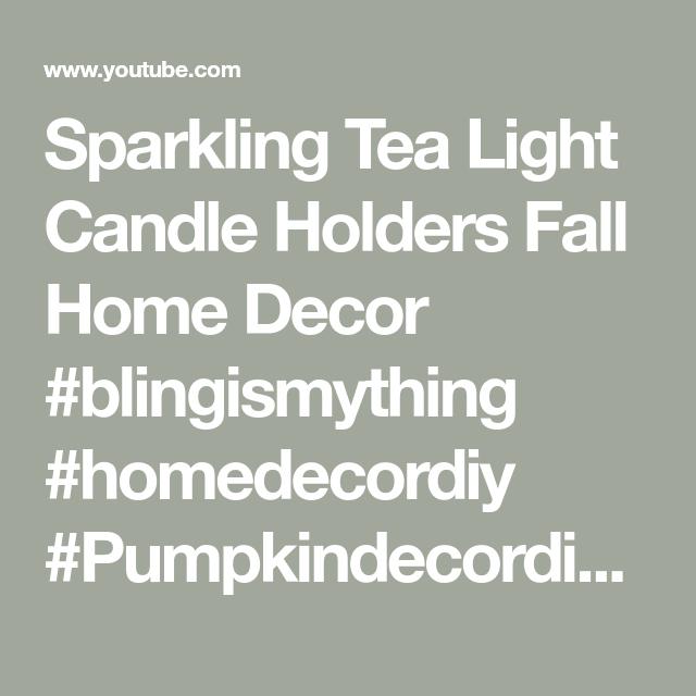 Sparkling Tea Light Candle Holders Fall Home Decor #blingismything #homedecordiy #Pumpkindecordiy - YouTube