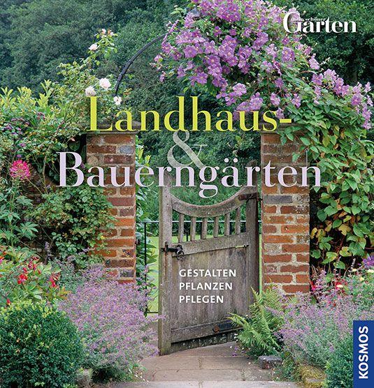 Buchbesprechung des gartenbuches landhaus bauerng rten for Romantische garten gestalten