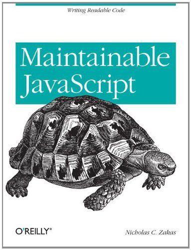 Maintainable JavaScript by Nicholas C. Zakas