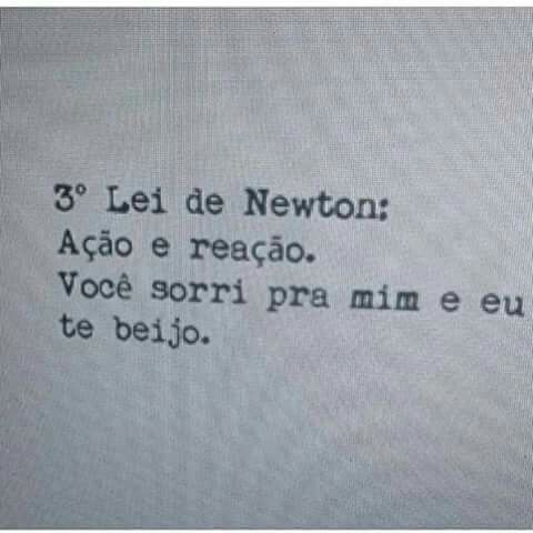 3 Lei De Newton Ação E Reação Você Sorri Para Mim E Eu Te Beijo