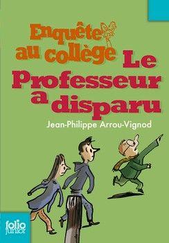 Jean-philippe Arrou-vignod : jean-philippe, arrou-vignod, Jean-Philippe, Arrou-Vignod,, Professeur, Disparu, Folio, Junior, Professeur,, Livre, Gallimard, Jeunesse