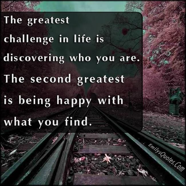 The Greatest Challenge Bottled By Emily S Quotes Unknown Quotes Enjoying Life Quotes Funny Quotes About Life