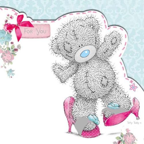 For you tatty teddy in shoes birthday me to you bear card - Orsacchiotti stampabili ...