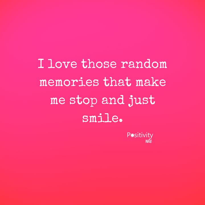 I love those random memories that make me stop and just smile ...