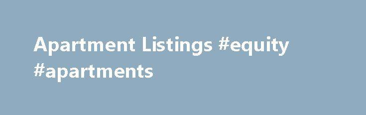 Apartment Listings #equity #apartments Http://apartment.nef2.com/