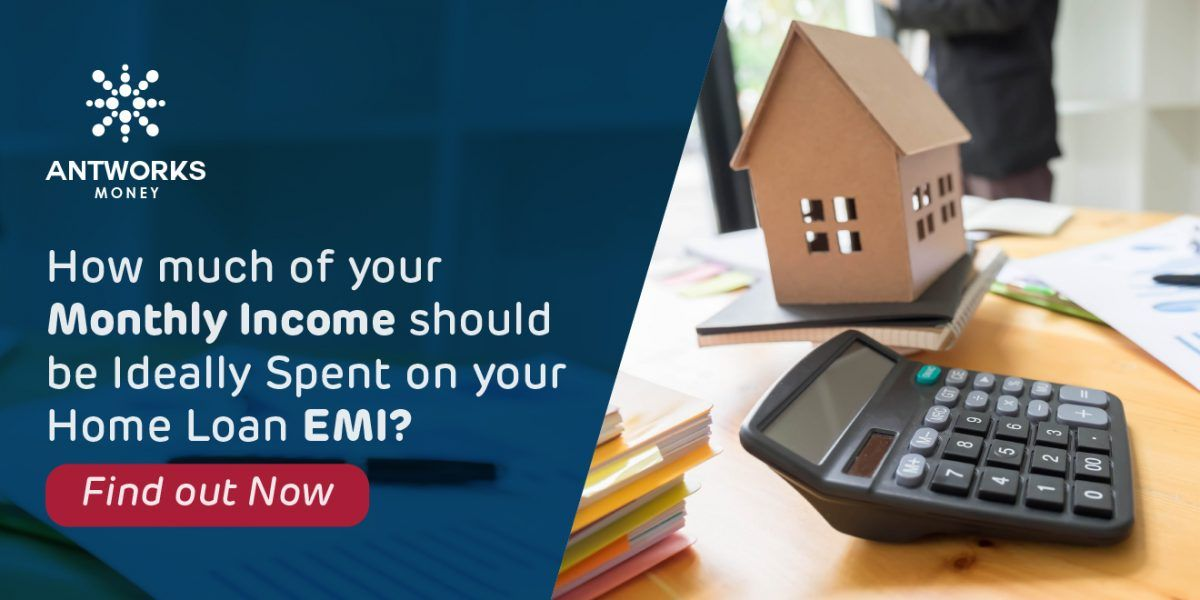 How Much Of Your Income Should Be Ideally Spent On Home Loan