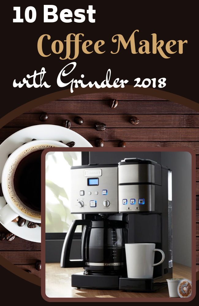 10 Best Coffee Maker With Grinder January 2020 Buyer S Guide Coffee Maker With Grinder Best Coffee Maker Best Coffee