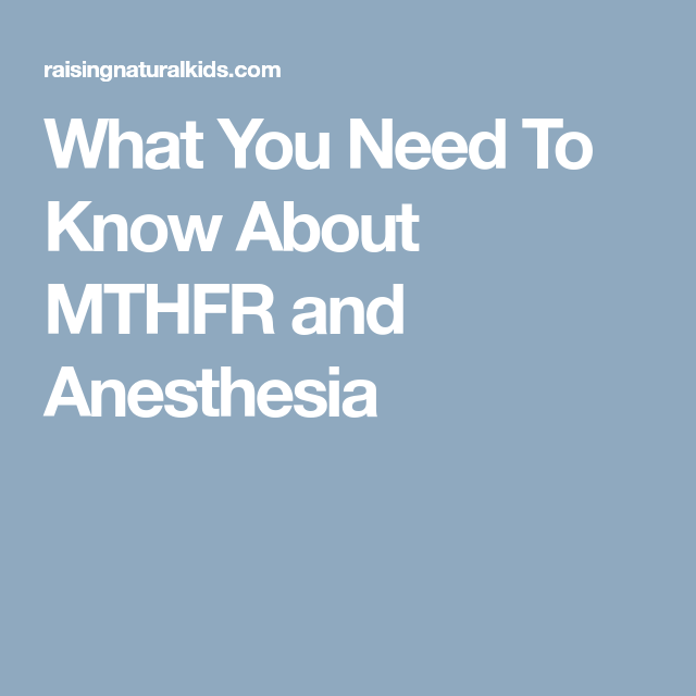 What You Need To Know About MTHFR and Anesthesia | MTHFR
