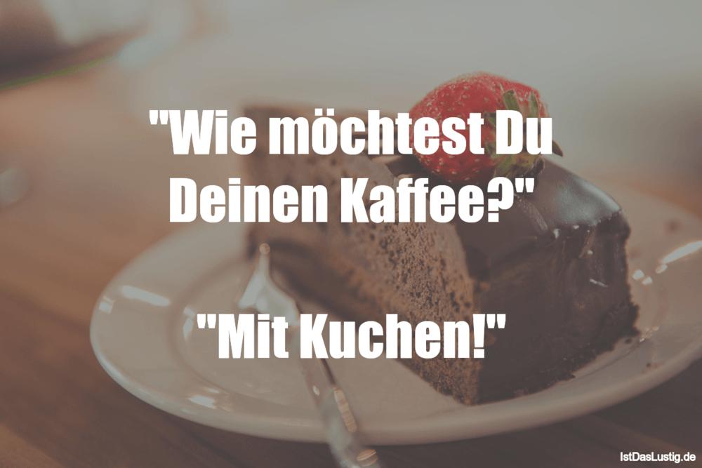 Bildergebnis Fur Kuchen Spruche Lustig Mit Bildern Kaffee Spruche Spruche Lustige Kaffee Spruche