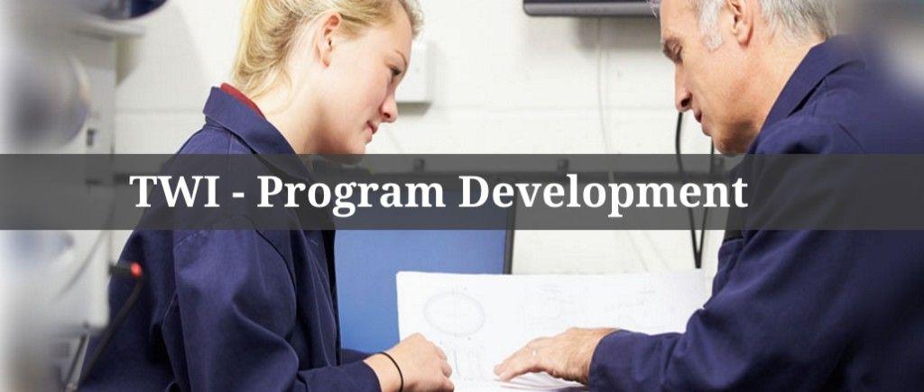 """TWI – Program Development """