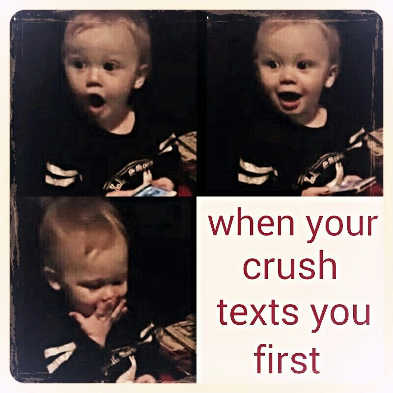 when your crush texts you first