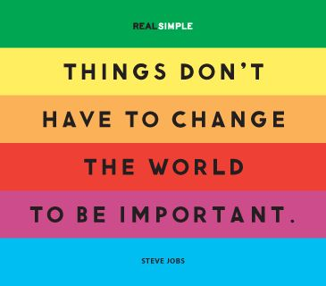 """""""Things don't have to change the world to be important."""" —Steve Jobs #quotes Wow, that's really made me think."""