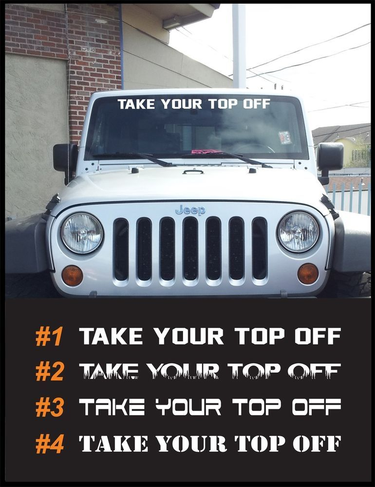 Take Your Top Off 40 Wide Windshield Vinyl Decals Sticker Graphics