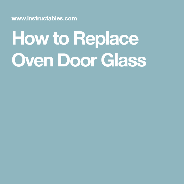 How To Replace Oven Door Glass Glass