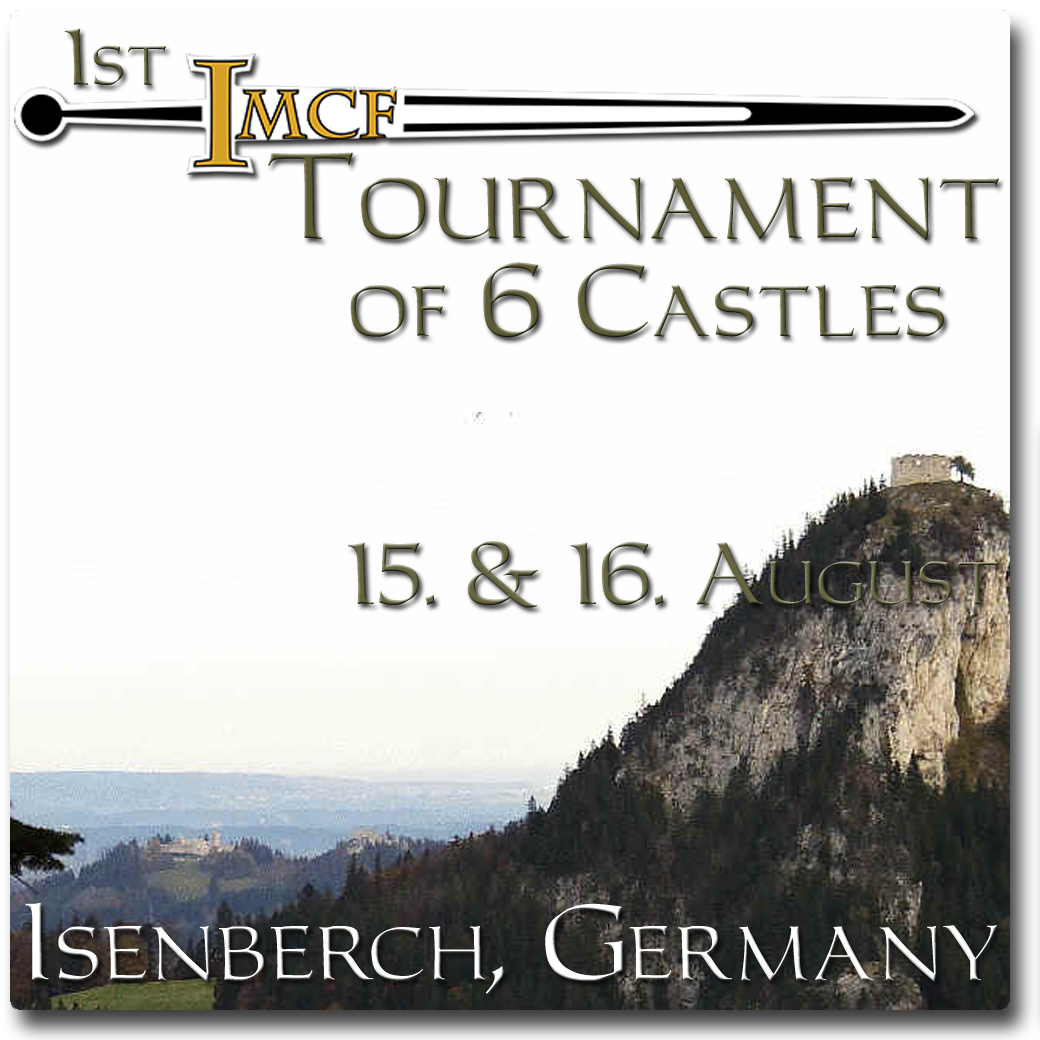 """On the 2nd week end there will be the first IMCF tournament 2 """"of 6 castles"""", more information about the IMCF one can find her: www.medieval-combat.org"""