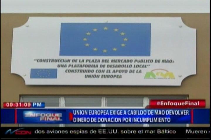 Unión Europea Exige Al Cabildo De Mao Devolver Dinero De Donación Por Incumplimiento