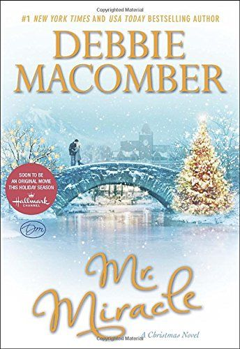 mr miracle a christmas novel by debbie macomber httpwww