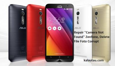 Kalautau Com Cara Mudah Memperbaiki Camera Not Found Zenfone