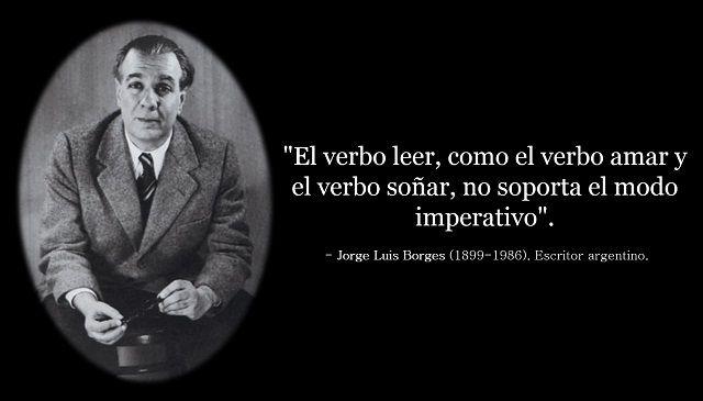 Jorge Luis Borges Frase Célebre Sobre La Lectura Borges
