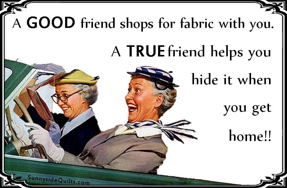 A GOOD friend vs. A TRUE friend  LIKE us on FaceBook:  https://www.facebook.com/SunnysideQuilts OR visit our store:  http://stores.ebay.com/SunnysideQuilts