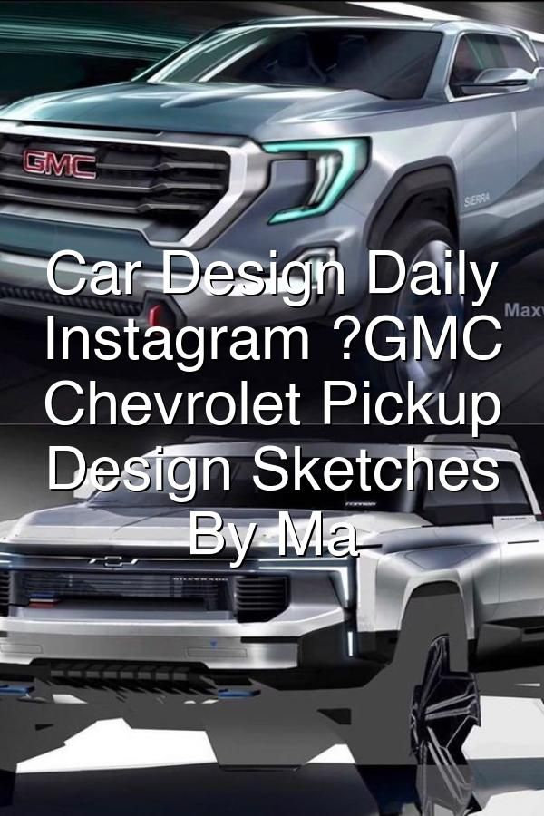 Car Design DailyInstagramGMC and Chevrolet Pickup Truck Design Sketches Top By Maxwell Sullivan Bottom By Tyler Moffett  For more designs follow cardesigndaily