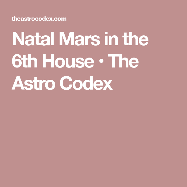 Natal Mars in the 6th House | daves astrologyyy | Natal