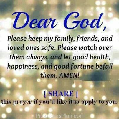 Dear God Please Keep My Family Friends And Loved Ones Safe Dear God Prayer Quotes Quotes About God