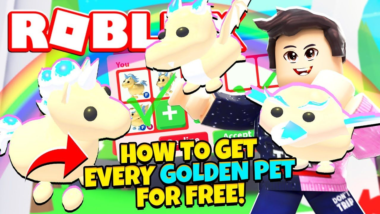 How To Get Every Golden Pet For Free In Adopt Me New Adopt Me Golden Pets Update Roblox In 2020 Roblox Roblox Funny Adoption