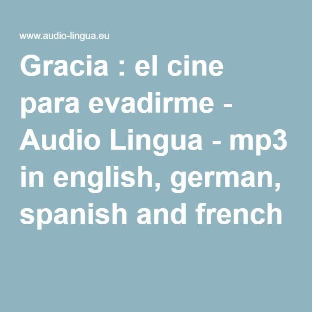 Gracia : el cine para evadirme - Audio Lingua - mp3 in english, german, spanish and french