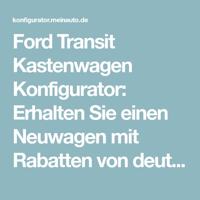Ford Transit Kastenwagen Konfigurator Erhalten Sie einen