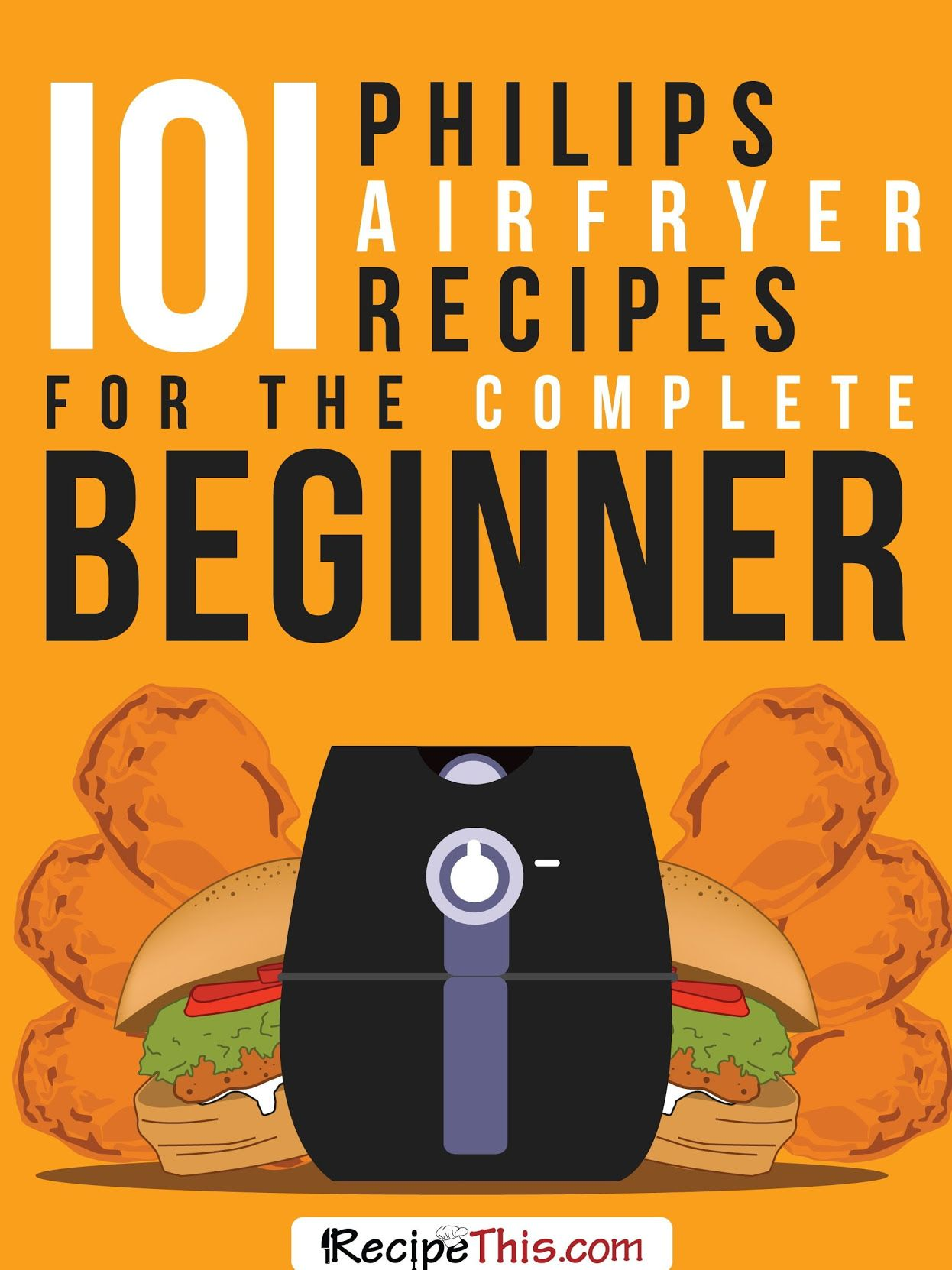 101 Philips Air Fryer Recipes For The Complete Beginner