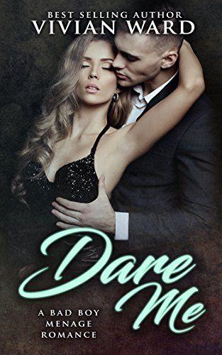 Dare Me A Mfm Menage Romance By Vivian Ward Https Www