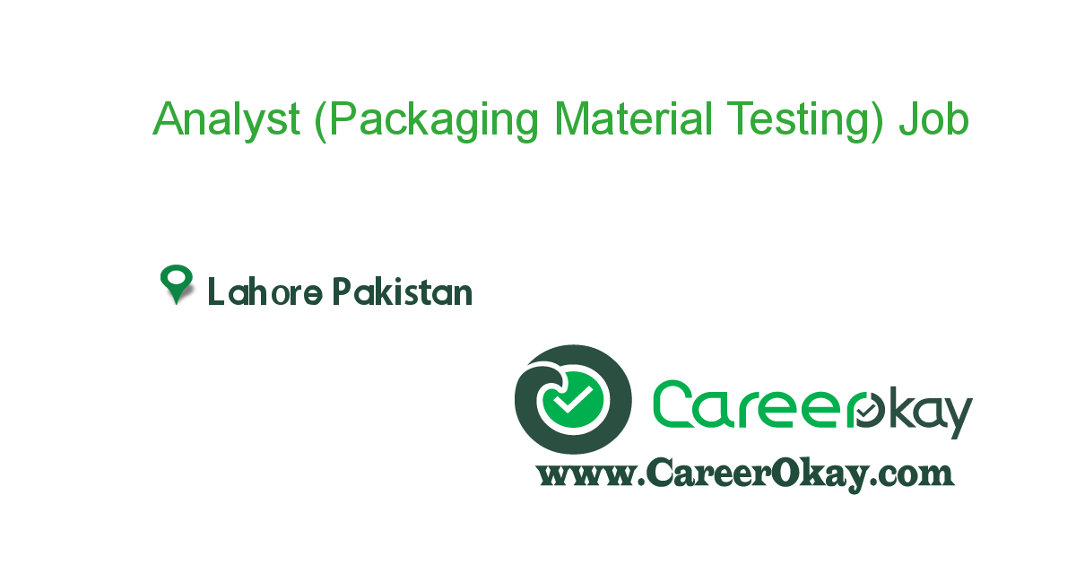 Analyst Packaging Material Testing  Jobs In Pakistan