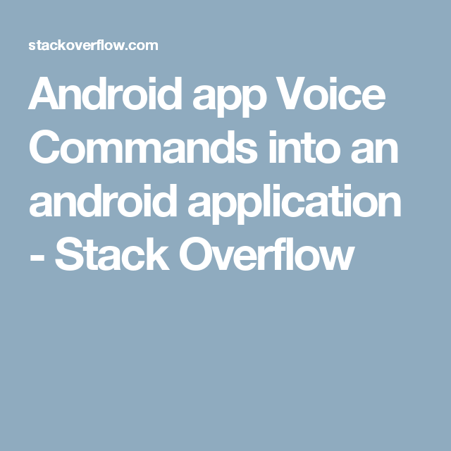 Android app Voice Commands into an android application