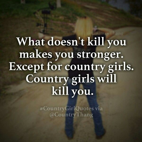 This is true   Country girl quotes, Country girls, Country