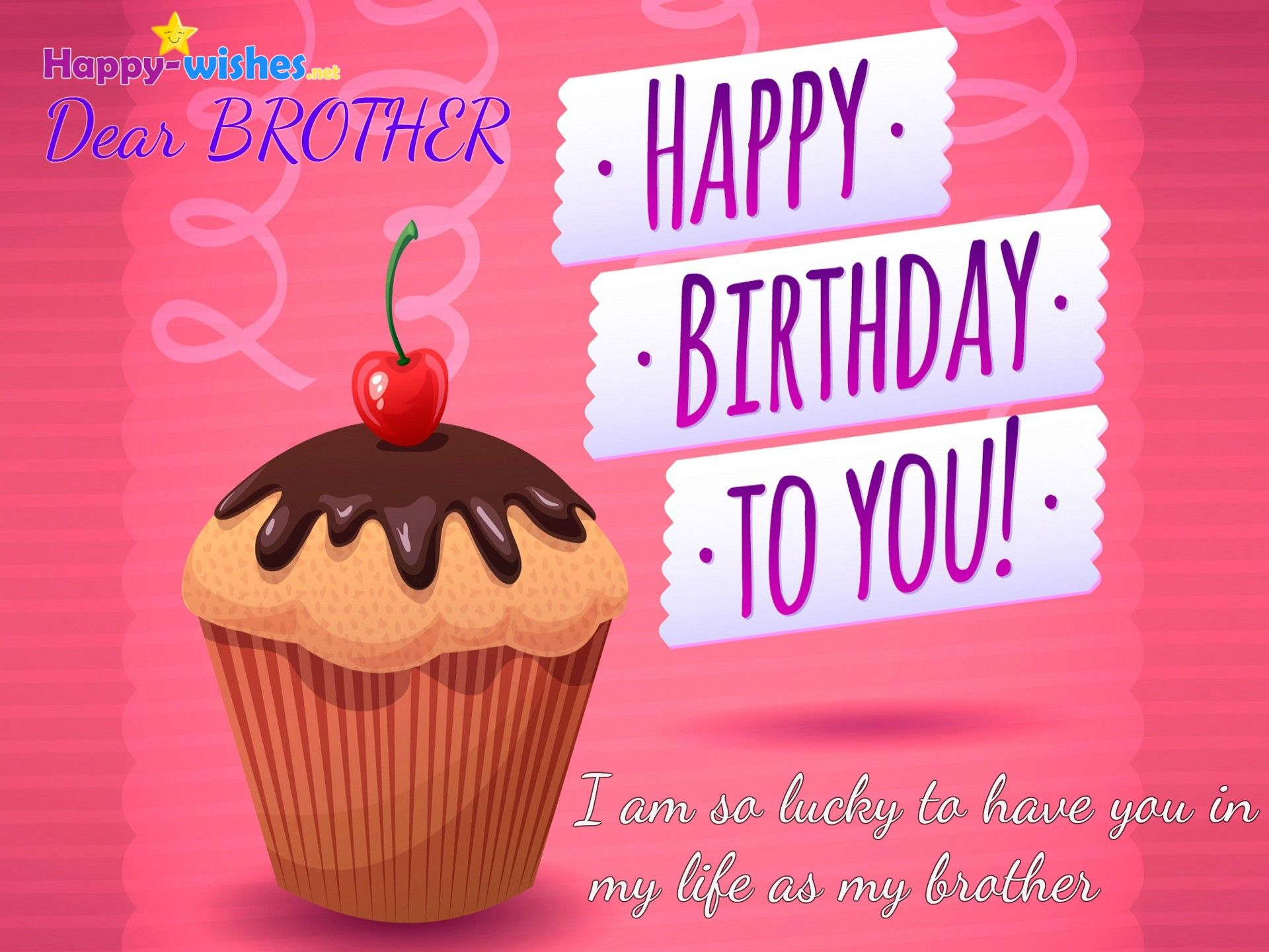 Happy Birthday Brother Happy Birthday Brother Happy Birthday My Son Happy Birthday Boss