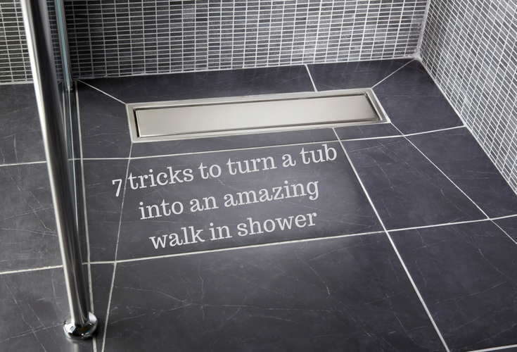 7 Tricks To Turn Your Tub Into An Amazing Walk In Shower Bathroom
