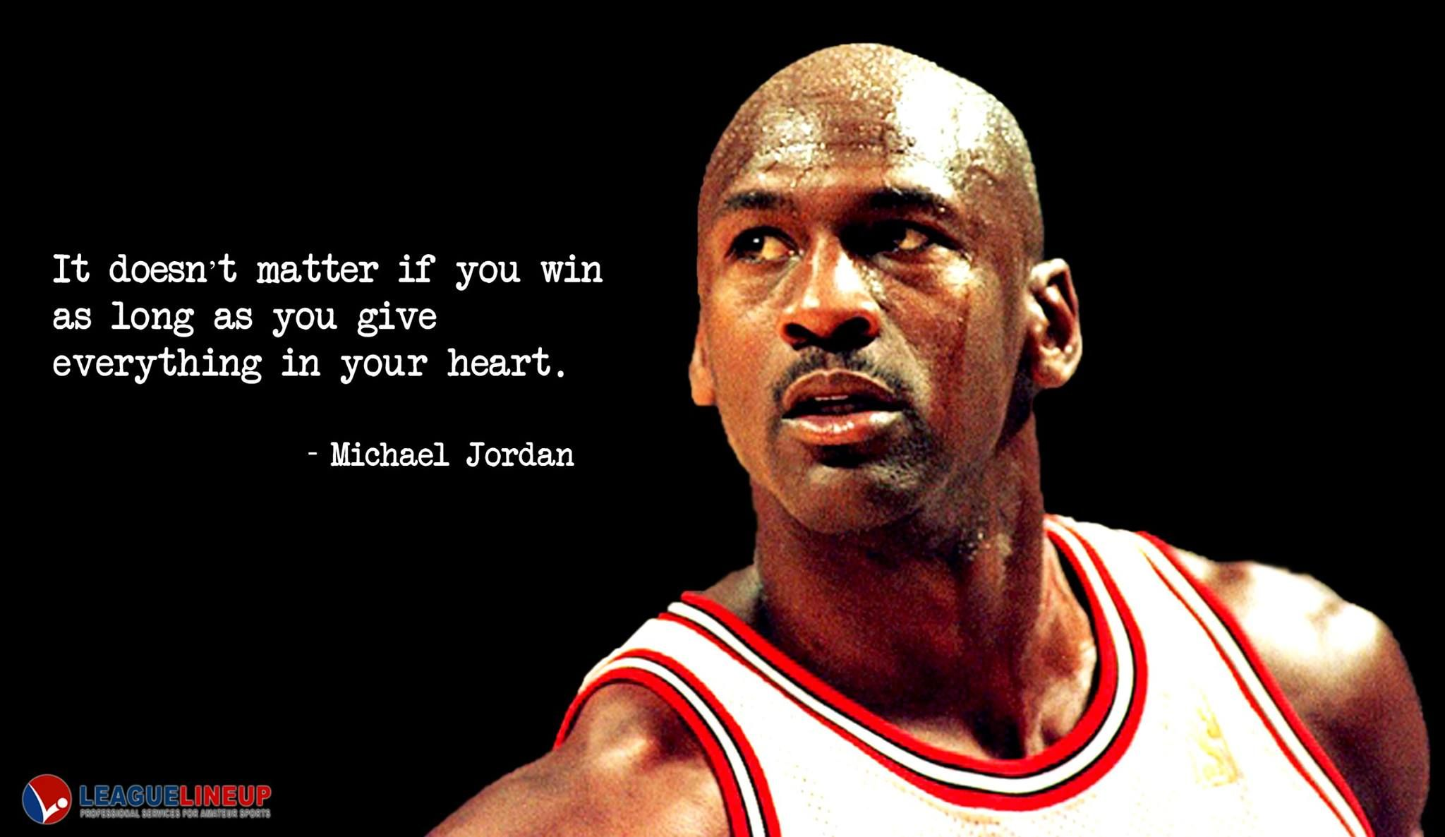 It Doesn T Matter If You Win As Long As You Give Everything In Your Heart Michael Jordan Motivationalquotes Sports Website Michael Jordan Free Sport