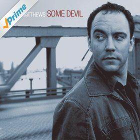 Amazon com: Some Devil: Dave Matthews: MP3 Downloads | To