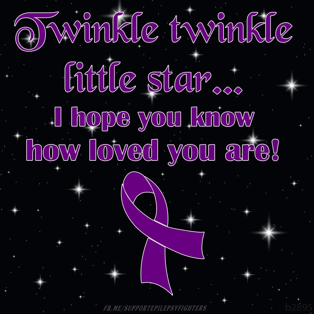 Twinke Twinke Little Satr Epilepsy Seizure Awareness Epilepsy Awareness Month Seizures Awareness Epilepsy Awareness