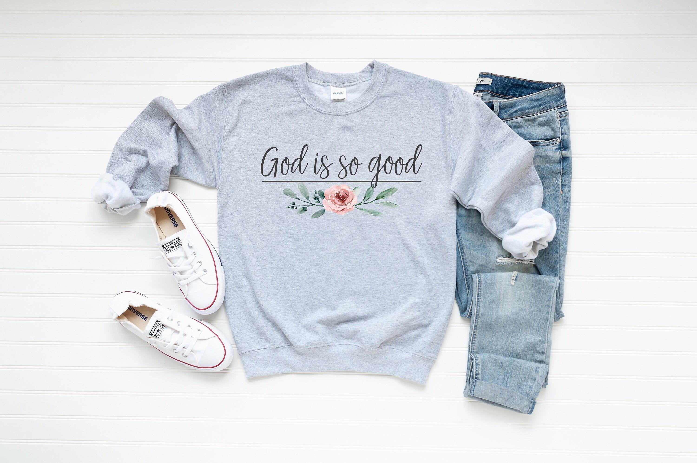 God Is So Good Christian Crewneck Sweatshirt For Women Etsy In 2021 Sweatshirts Base Shirt Crew Neck Sweatshirt [ 1996 x 3000 Pixel ]