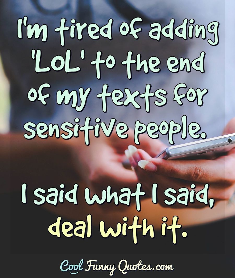 Funny Quote Tired Quotes Funny Funny Quotes Sensitive People Quotes